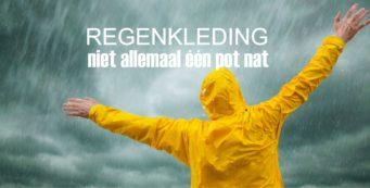Regenkleding, niet allemaal één pot nat